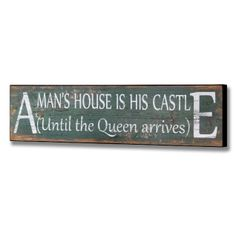 A Man's House Wooden Wall Plaque --- Quick Info: Price £8.95 A Man�s House Wall Plaque has a rustic effect design and is ideal piece of wall art for any kitchen. --- Available from Roman at Home. Images Copyright www.romanathome.com