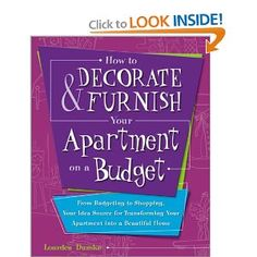 How to Decorate and Furnish Your Apartment on a Budget: From Budgeting to Shopping, Your Idea Source for Transforming Your Apartment into a Beautiful Home $10.97