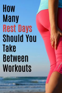 How many rest days do you need between workouts?  It depends many factors.