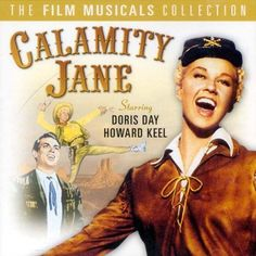 Calamity Jane (1953) The story of Calamity Jane, her saloon, and her romance with Wild Bill Hickok. Doris Day, Howard Keel, Allyn Ann McLerie...6,30,40