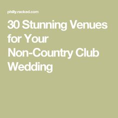 30 Stunning Venues for Your Non-Country Club Wedding
