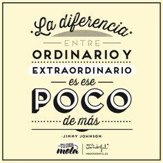 La diferencia entre ordinario y extraordinario es ese poco de más ·Jimmy Johnson· | by Mr. Wonderful*