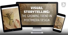 Visual storytelling is a growing trend in multimedia design and experts claim that it is one that will stick around for a while. We talked to experts in the field to understand the importance of visual storytelling and the impact it can have.
