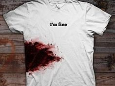 I'm Fine. No Really, I'll live. Ok, so maybe not. Whether you want to feign a zombie attack or just get some crazy stares, the I'm Fine. shirt will do it fore you. And did we mention the best part? The blood wraps around to the back of the shirt!
