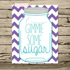 Instant Download- southern saying Gimmie some sugar Kitchen decor humor print at home Purple