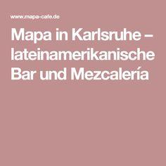 Mapa in Karlsruhe – lateinamerikanische Bar und Mezcalería