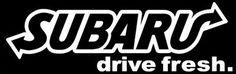 """Subaru Drive Fresh"" 5"" Vinyl Sticker Available in multiple colors"