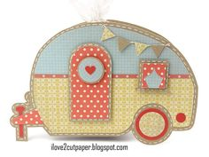i love 2 cut paper: Teardrop Trailer Treat Box - Caravan