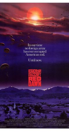Directed by John Milius.  With Patrick Swayze, C. Thomas Howell, Lea Thompson, Charlie Sheen. It is the dawn of World War III. In mid-western America, a group of teenagers bands together to defend their town, and their country, from invading Soviet forces.