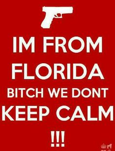 Florida Girl....Sorry for the cussing but y'all knows it is true!