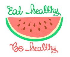 Eat healthy, be healthy