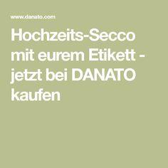 Hochzeits-Secco mit eurem Etikett - jetzt bei DANATO kaufen