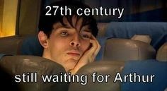 """""""Still waiting for Arthur"""""""