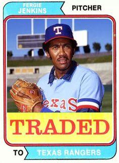 1974 Topps Traded, Fergie Jenkins, Texas Rangers. Baseball Cards That Never Were