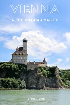 Postcards from Vienna and the Wachau Valley in Austria | Travel photography | Danube Cruise