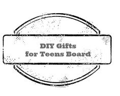 Do it yourself gift ideas for teenagers