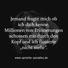 """Millionen von Erinnerungen schossen mir du… Someone asked me if I know you. Millions of memories flashed through my mind and I whispered """"not anymore"""". Happy Birthday Boss Quotes, Birthday Quotes, German Quotes, Truth Of Life, More Than Words, True Words, Relationship Quotes, Knowing You, Poems"""