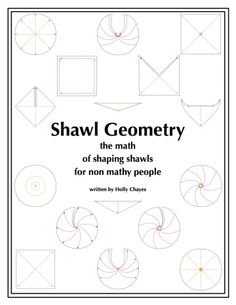 Shawl Geometry is a guide to knitting different shawl shapes.    You'll learn how to shape 16 different types of shawls backwards and forwards. With written instructions, swatches and schematics to demonstrate the shaping.    http://hollychayes.wordpress.com/shawl-geometry/
