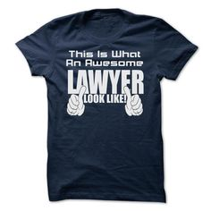 THIS IS WHAT AN AWESOME Lawyer LOOK LIKE T Shirts, Hoodies. Get it here ==► https://www.sunfrog.com/Geek-Tech/THIS-IS-WHAT-AN-AWESOME-Lawyer-LOOK-LIKE--LIMITED-EDITION.html?41382 $22.9