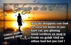 Afrikaanse Quotes, Goeie Nag, Religion, God, Life, Garden, Dios, Garten, Lawn And Garden