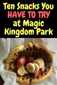 10 snacks I highly recommend you try at the Magic Kingdom
