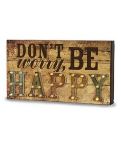 Another great find on #zulily! 'Don't Worry' Marquee Sign by Pavilion Gift Company #zulilyfinds