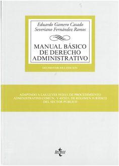 Eduardo Gamero Casado, Severiano Fernández Ramos : Manual básico de derecho administrativo. [Madrid] : Tecnos, 2016, 943 p.