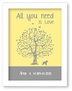 schnauzer Art Print, schnauzer Silhouette, All You Need Is Love And A schnauzer, Tree, Modern Wall Decor on Etsy, $10.00