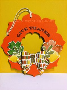 """Stamp and Stretch: """"Give Thanks"""" Wreath Tag & Tutorial Thanksgiving Wreaths, Autumn Wreaths, Thanksgiving Cards, Daydream Medallions, Leaf Cards, Thing 1, Gift Bows, Shaped Cards, Fall Cards"""