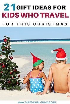 21 of the best gifts for kids that travel - from tiny tots to the teenagers and all ages in between.  We also cover gifts from under $10 to over $100 and all price points in between.  Great gift ideas for the little travellers in your life.