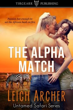 Smut Fanatics: The Alpha Match (Untamed Safari Book #1) by Leigh Archer Release Day Blitz!!