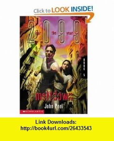 Meltdown (2099) (9780439060349) John Peel , ISBN-10: 0439060346  , ISBN-13: 978-0439060349 ,  , tutorials , pdf , ebook , torrent , downloads , rapidshare , filesonic , hotfile , megaupload , fileserve
