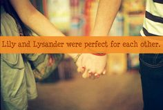 Lily and Lysander were perfect for each other.