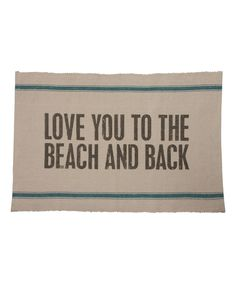 Look at this 'Love You to the Beach And Back' Rug on #zulily today!