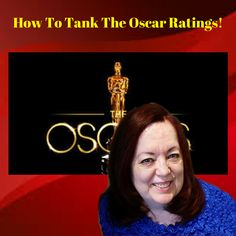How To Tank The Oscar Ratings! | Lyndas Politics and Opinions