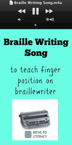 This braille writing song helps to teach proper finger position on a brailler.