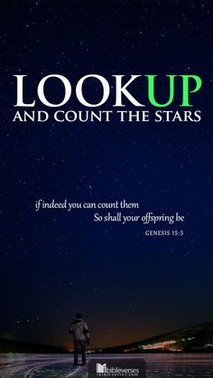"""Downloads and Prints available at http://ibibleverses.christianpost.com/?p=2955  He took him outside and said, """"Look up at the sky and count the stars—if indeed you can count them."""" Then he said to him, """"So shall your offspring be."""" -Genesis 15:5  #stars #genesis #bible"""