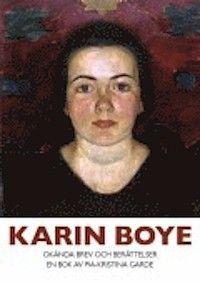 Karin Boye : okända brev och berättelser (inbunden)