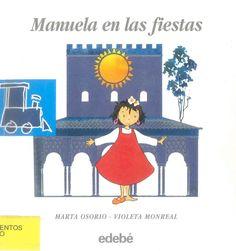 MANUELA EN LAS FIESTAS / Marta Osorio, Violeta Monreal. Manuela es una niña gitana de origen humilde a la que sólo le queda su propia fantasía para entretenerse. En el mar y en el campo transcurren sus aventuras y fantasías. Búscalo en http://absys.asturias.es/cgi-abnet_Bast/abnetop?ACC=DOSEARCH&xsqf01=manuela+fiestas+osorio+monreal #soyunaniña #niñasdeotrasculturas
