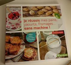 """Un livre """"Je réussis mes pains, yaourts, fromages, sans machine"""" à gagner chez Maman Pouponne Papa Bricole !  http://mamanpouponne-papabricole.fr/je-reussis-mes-pains-yaourts-fromages-sans-machine-concours/"""