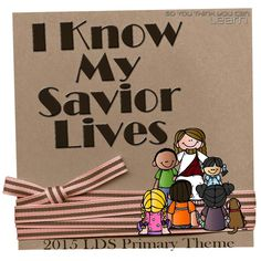 So You Think You Can Learn: 2015 LDS Primary Theme - I Know My Savior Lives