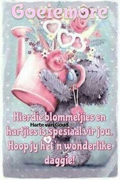 Morning Qoutes, Good Morning Messages, Good Morning Greetings, Good Morning Wishes, Day Wishes, Lekker Dag, Afrikaanse Quotes, Goeie Nag, Goeie More
