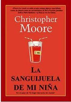 La sanguijuela de mi niña. Christopher Moore