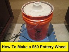 "Pottery Wheel from ceiling fan motor and 5 gal. bucket... I have both in my ""junk"" room!!!"