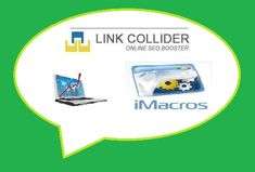 Get #LinkCollider iMacros to help your SEO efforts, get Backlinks, grow your Social Media accounts, and much more!