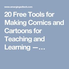 A list of 20 free web and iPad and Android apps for making comics and cartoons.  After exploring these tools yourself, students might enjoy exploring a tech format for making a comic.  (Kelly Walsh at Emerging Ed Tech, Dec. 11, 2014)