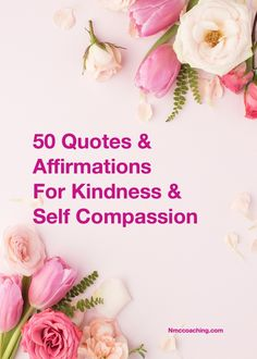 50 Affirmations and Quotes to Inspire Self Compassion and Kindness Self Compassion, Self Care, Affirmations, Inspirational Quotes, Life Coach Quotes, Personal Care, Quotes Inspirational, Inspiring Quotes, Inspirational Quotes About