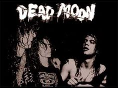 Dead Moon Night by Dead Moon    Dead Moon was a United States punk rock band from 1987 to 2006, formed in Portland, Oregon. Fronted by singer/guitarist Fred Cole, the band also included bassist Toody Cole, Fred's wife, and drummer Andrew Loomis. Veterans of Portland's independent rock scene, Dead Moon combined dark and lovelorn themes with punk and country music influences into a stripped-down sound.