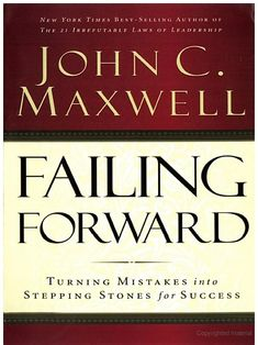 Failing Forward: Turning Mistakes into Stepping Stones for Success - John Maxwell -   Aim2Win