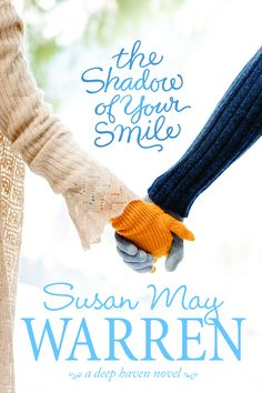 Susan May Warren - The Shadow of your Smile / https://www.goodreads.com/book/show/12261280-the-shadow-of-your-smile?from_search=true&search_version=service